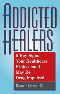 Addicted Healers: 5 Key Signs Your Healthcare Professional May Be Drug Impaired