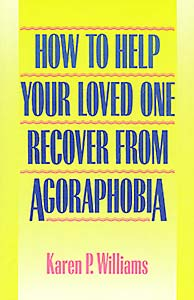 How to Help Your Loved One Recover from Agoraphobia