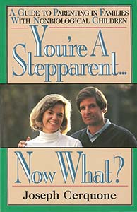 You're A Stepparent... Now What?